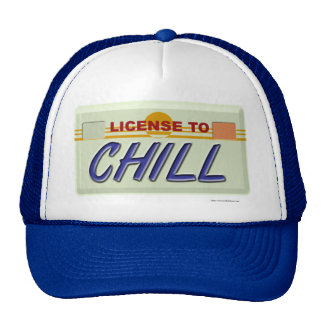 Liscence To Chill Trucker Hat