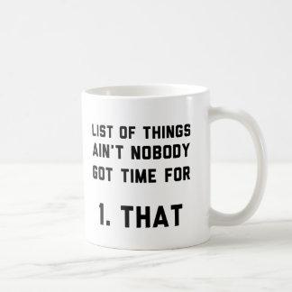 List Of Things Nobody Got Time For Coffee Mug