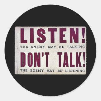 Listen! Don't Talk Classic Round Sticker