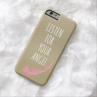 Listen for your Angel Quote Barely There iPhone 6 Case