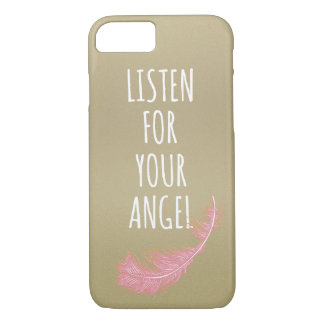 Listen for your Angel Quote iPhone 7 Case