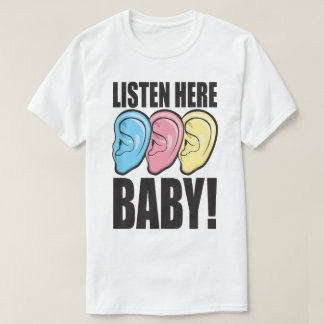 Listen Here Baby Ear Slogan Retro 90's Print Tee
