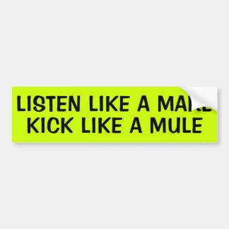 LISTEN LIKE A MARE KICK LIKE A MULE CAR BUMPER STICKER