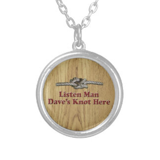 Listen Man Dave's Knot Here - Multi-Products Silver Plated Necklace