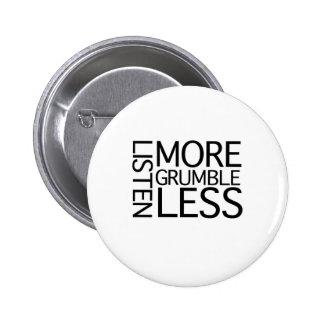 Listen More Grumble Less Buttons