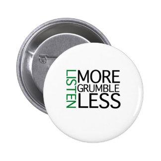 Listen More Grumble Less green wisdom Button