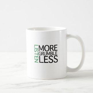 Listen More Grumble Less (green wisdom) Coffee Mug