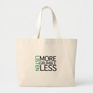 Listen More Grumble Less (green wisdom) Large Tote Bag
