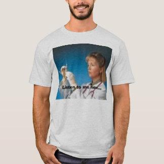 Listen right now T-Shirt