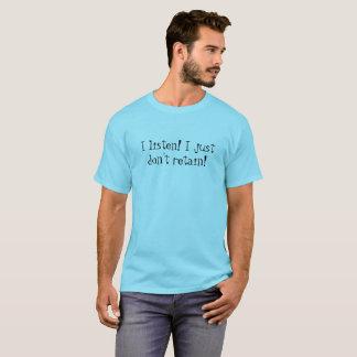 Listen! T-Shirt