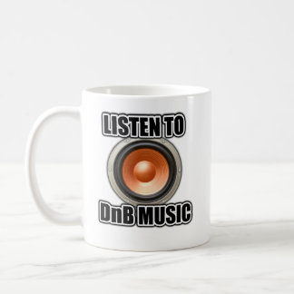 LISTEN TO DNB MUSIC Drum and Bass gear Coffee Mug