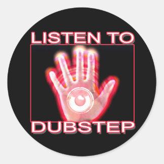 LISTEN TO DUBSTEP CLASSIC ROUND STICKER