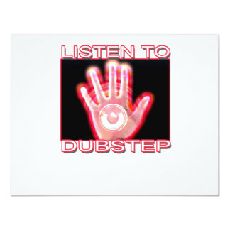 LISTEN TO DUBSTEP 4.25X5.5 PAPER INVITATION CARD