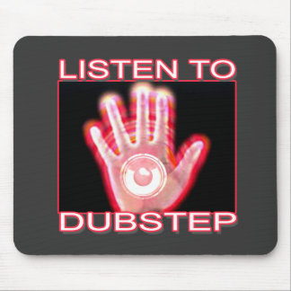 LISTEN TO DUBSTEP MOUSE PADS