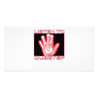 LISTEN TO DUBSTEP PHOTO GREETING CARD