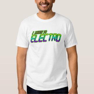 LISTEN TO ELECTRO shirt