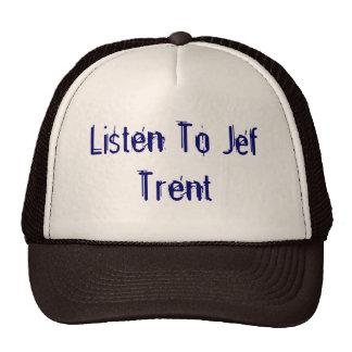 Listen To Jef Trent Trucker Hat