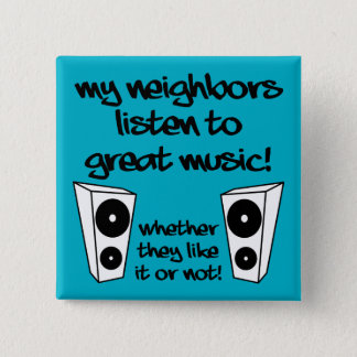 Listen To Loud Music Funny Button Badge Pin