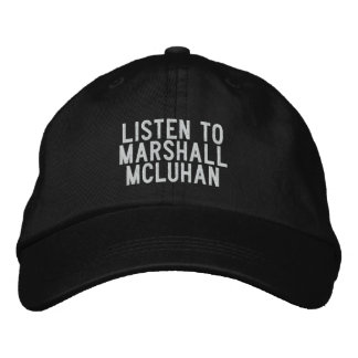 Listen to Marshall McLuhan Embroidered Hat