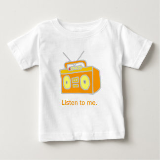 Listen to me baby T-Shirt