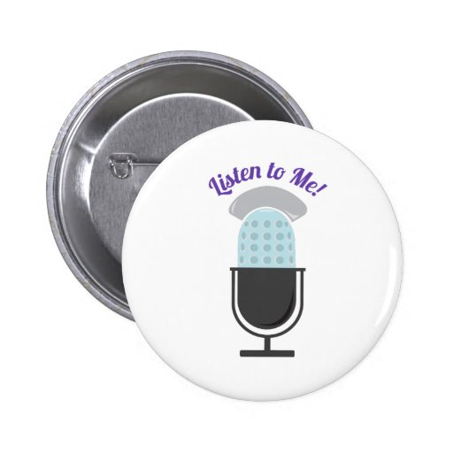 Listen To Me Pinback Buttons