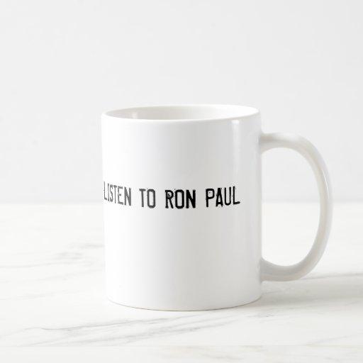 LISTEN TO RON PAUL CLASSIC WHITE COFFEE MUG