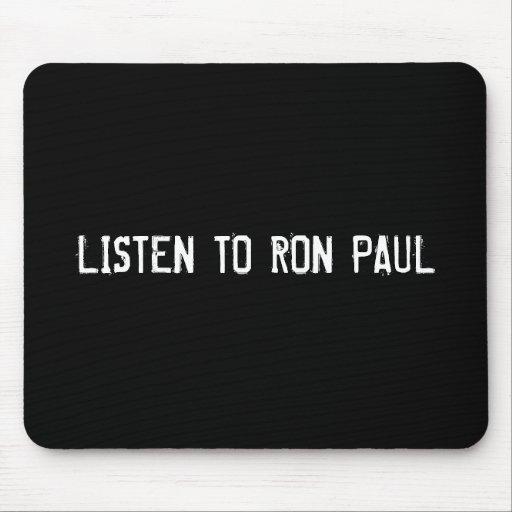 LISTEN TO RON PAUL MOUSE MATS