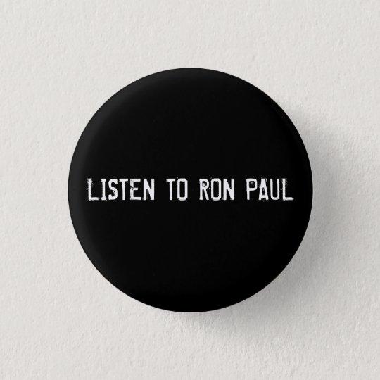 LISTEN TO RON PAUL PINBACK BUTTON