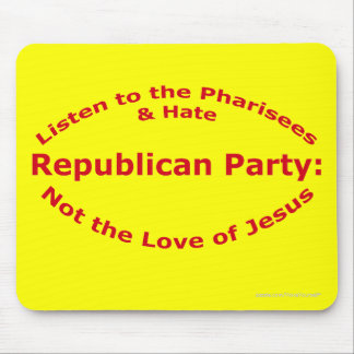 Listen to the Pharisees Mouse Pad