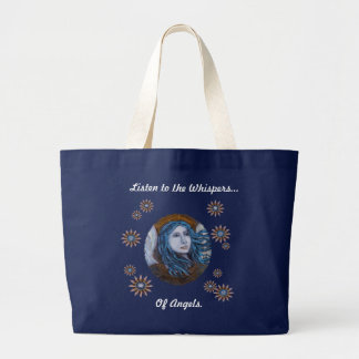 Listen to the Whispers...Of Angels. Large Tote Bag