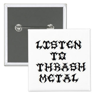 Listen to THRASH METAL! 2 Inch Square Button