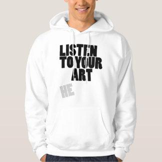 Listen To Your Art Hoodie