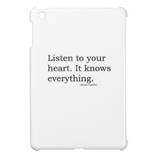 """""""Listen to your heart. It knows everything"""" Coelho iPad Mini Covers"""