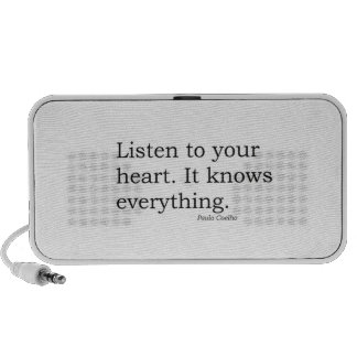 """""""Listen to your heart. It knows everything"""" Coelho iPod Speaker"""