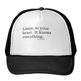 """Listen to your heart. It knows everything"" Coelho Trucker Hat"