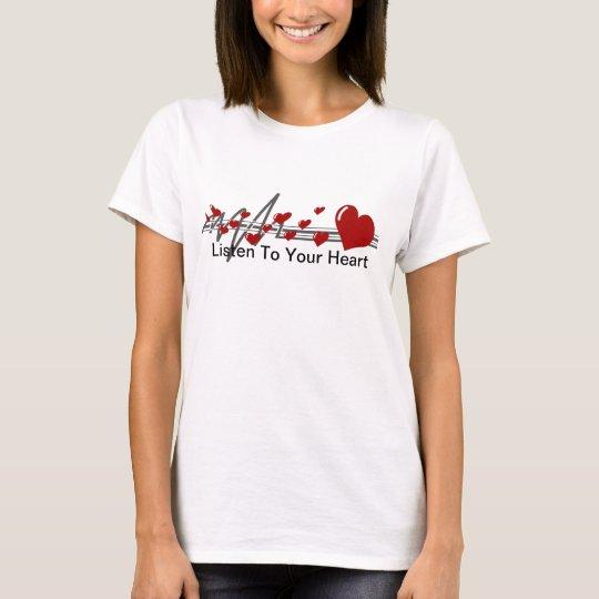 LISTEN TO YOUR HEART TEMPLATE T-Shirt