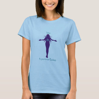 Listen to your Inner Goddess Tee Shirt