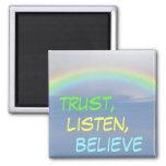 listen trust believe rainbow Magnet