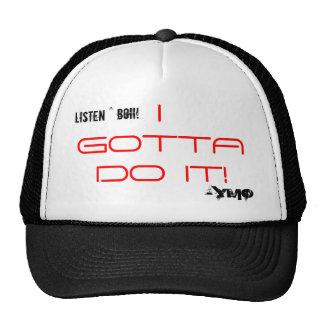 """Listen Up Boy """"I gotta do it collection"""" Trucker Hat"""