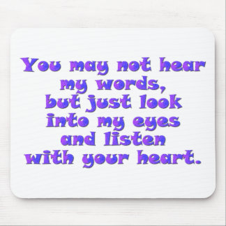 Listen with your heart mouse pad