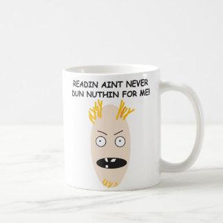 Literacy Is So Overrated! Coffee Mug
