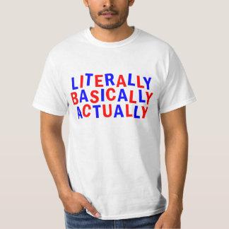 LITERALLY ACTUALLY BASICALLY TEE SHIRT