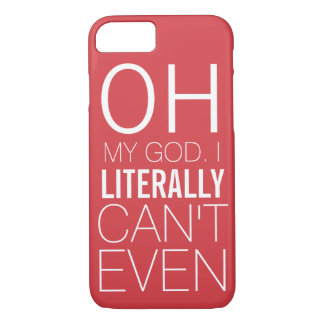 Literally Can't Even iPhone 8/7 Case