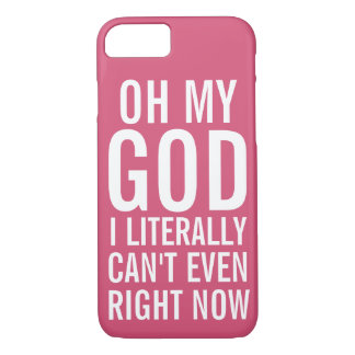 Literally Can't Even Right Now iPhone 8/7 Case