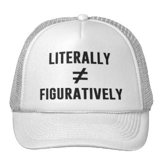 Literally Does Not Equal Figuratively Trucker Hat