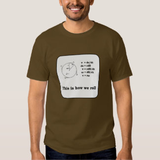 (literally) How we roll T-Shirt