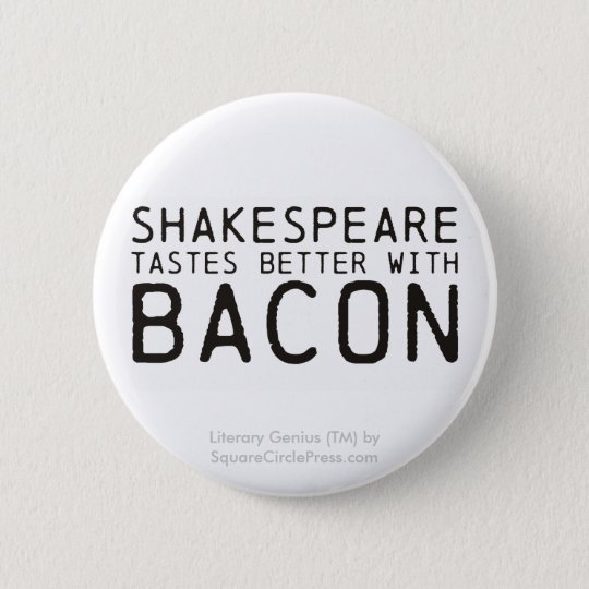 Literary Genius: Shakespeare with Bacon Pinback Button