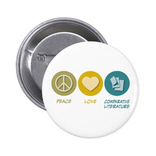 Literatura comparativa del amor de la paz pin redondo de 2 pulgadas
