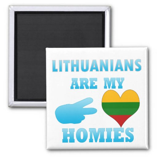 Lithuanians are my Homies Magnet