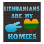 Lithuanians are my Homies Posters